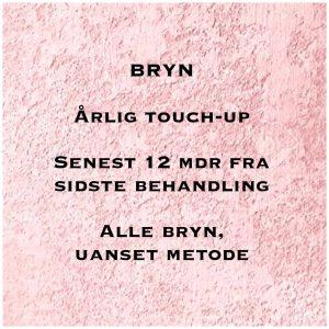 Årligt touch-up Bryn – Senest 12 mdr efter sidste behandling